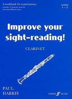 Improve Your Sight-reading! Clarinet 1-3 :  Clarinet, Grades 1-3 - Paul Harris