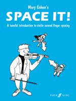 Space It! : (Tuneful Intro Violin 2nd Finger) - Mary Cohen