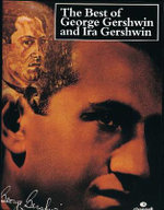The Best of George Gershwin and Ira Gershwin : (Piano/vocal) - George Gershwin