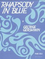 Rhapsody in Blue : (Piano Solo) - George Gershwin
