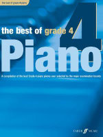 The Best of Grade 4 (piano) : A Compilation of the Best Grade 4 Piano Pieces Ever Selected by the Major Examination Boards
