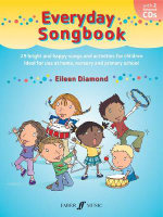 Everyday Songbook : 29 Bright and Happy Songs and Activities for Children, Ideal for Use at Home, Nursery and Primary School - Eileen Diamond