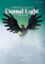 Eternal Light: A Requiem : (Vocal Score) - Howard Goodall