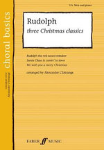 Rudolph! : Three Christmas Classics (Mixed Voices with Piano) - Alexander L'Estrange