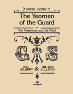 The Yeomen of the Guard : Vocal Score - W. S. Gilbert