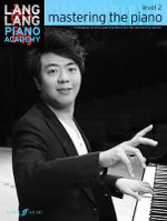 Lang Lang Piano Academy : Mastering the Piano 2 - Lang Lang