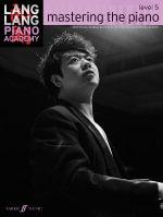 Lang Lang Piano Academy : Mastering the Piano 5 (Piano Solo) - Lang Lang