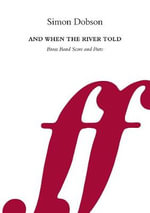 And When The River Told : B4 Score/Parts - Simon Dobson