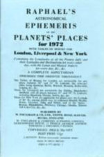 Raphael's Astronomical Ephemeris 1972 : With Tables of Houses for London, Liverpool and New York - Edwin Raphael