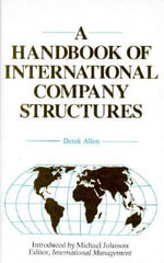 A Handbook of International Company Structures : In the Major Industrial and Trading Countries of the World - Derek Allen