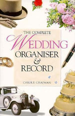 The Complete Wedding Organiser and Record - Carole Chapman
