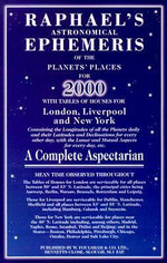 Raphael's Astronomical Ephemeris 2000 : With Tables of Houses for London, Liverpool and New York - Edwin Raphael