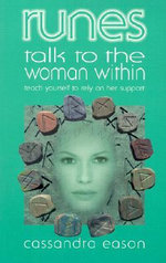 Runes Talk to the Woman Within : Teach Yourself to Rely on Her Support - Cassandra Eason