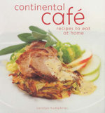 Continental Cafe : Recipes to eat at home - Carolyn Humphries