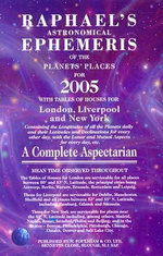 Raphael's Astronomical Ephemeris of the Planets 2005 2005 : A Complete Aspectarian - W Foulsham & Co