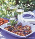 Al Fresco Cooking : Everything You Need to Know About Cooking Outdoors - Carolyn Humphries