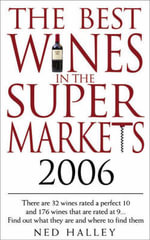 The Best Wines in the Supermarkets 2006 - Ned Halley