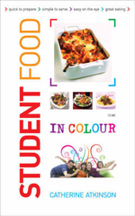 Students Food in Colour : Look and Cook - it's That Easy. Go on, You Deserve It! - Catherine Atkinson