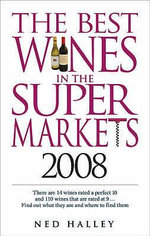 The Best Wines in the Supermarkets 2008 - Ned Halley