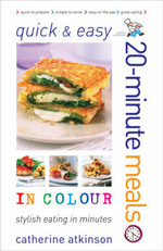 Quick and Easy 20-minute Meals in Colour - Catherine Atkinson