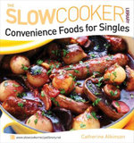 Convenience Foods for Singles : Simple Delicious Meals to Cook for Yourself - Catherine Atkinson