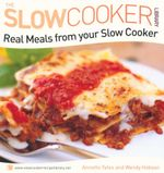 Real Meals from Your Slow Cooker : The Slow Cooker Library - Annette Yates