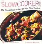 The Classic Casseroles For Your Slow Cooker - Catherine Atkinson