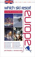 Brit Guide - Which Ski Resort - Europe : Our Top 50 Recommendations - Pat Sharples
