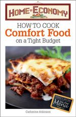 How to Cook Comfort Food on a Tight Budget, Home Economy - Catherine Atkinson