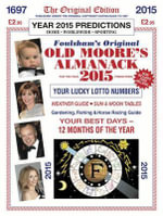 Old Moore's Almanack 2015 : Published Under the Original Copyright Dating Back to 1697 - Francis Moore