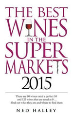 The Best Wines in the Supermarkets 2015 : My Top Selected Wines for Character and Style - Ned Halley