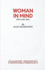 Woman in Mind - Alan Ayckbourn