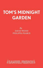 Tom's Midnight Garden : Play - David Wood
