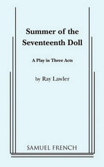 Summer of the Seventeenth Doll : A Play in 3 Acts - Ronald Lawler