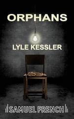 Orphans (Kessler) - Lyle Kessler