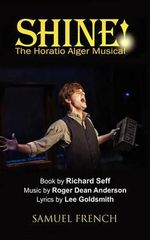 Shine! : the Horatio Alger Musical - Richard Seff