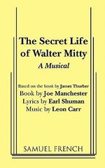 The Secret Life of Walter Mitty : Playscript - Joe Manchester