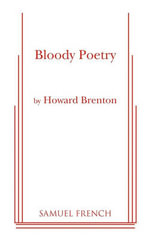 Bloody Poetry - Howard Brenton