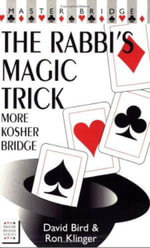 The Rabbi's Magic Trick : More Kosher Bridge - David Lyster Bird