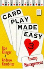 Card Play Made Easy : Trump Management v. 3 - Ron Klinger