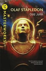Odd John : SF Masterworks Series - Olaf Stapledon