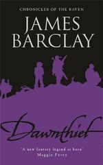 Dawnthief : Chronicles of the Raven - James Barclay