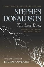 The Last Dark : Gollancz S.F. Series - Stephen Donaldson
