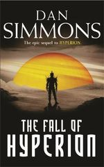 The Fall of Hyperion : S.F. Masterworks Series - Dan Simmons