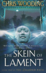 The Skein of Lament : Book Two of the Braided Path - Chris Wooding