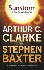 Sunstorm : A Time Odyssey : Book Two - Arthur C. Clarke