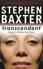 Transcendent : Destiny's Children : Book 3 - Stephen Baxter