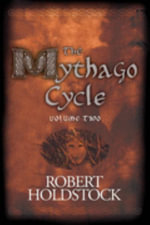 The Mythago Cycle: v. 2 : A Ryhope Wood Omnibus - Robert Holdstock