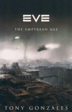 EVE : The Empyrean Age - Tony Gonzales