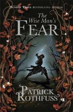 The Wise Man's Fear : The Kingkiller Chronicle : Book 2 - Patrick Rothfuss